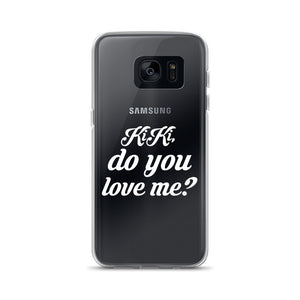 Kiki, Do you love me? Samsung Case