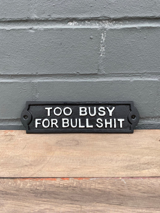 Too Busy Plaque