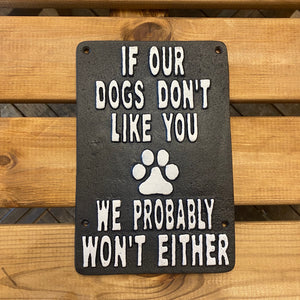 If Our Dogs Don't Like You Plaque