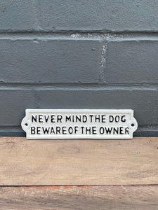 Never Mind the Dog Plaque