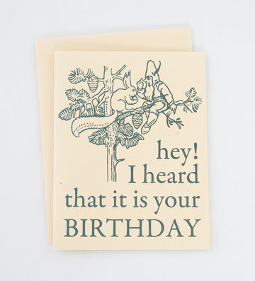 hey! I heard that is is you BIRTHDAY