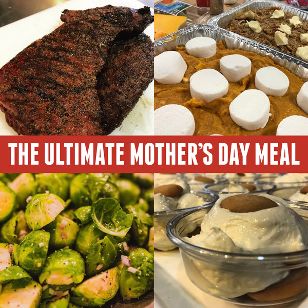 The Ultimate Mother's Day Meal 2019