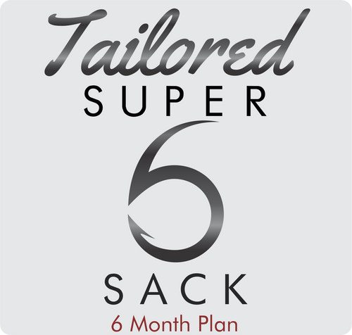Tailored Super 6 Sack (6-Month)