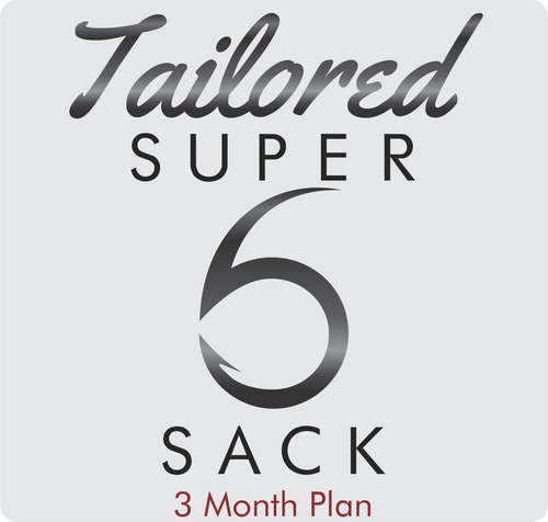 Tailored Super 6 Sack (3-Month)