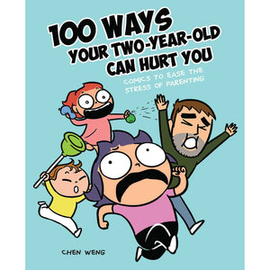 100 WAYS YOUR TWO-YEAR-OLD CAN HURT YOU