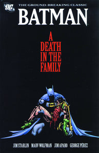 BATMAN: A DEATH IN THE FAMILY TP NEW EDITION