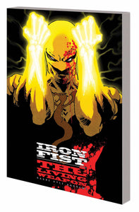 IRON FIST LIVING WEAPON TP VOL 01 RAGE