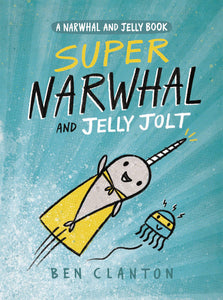 NARWHAL GN VOL 02 SUPER NARWHAL & JELLY JOLT