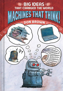 BIG IDEAS THAT CHANGED THE WORLD: MACHINES THAT THINK HC
