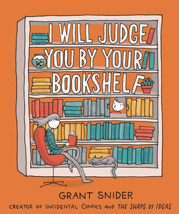 I WILL JUDGE YOU BY YOUR BOOKSHELF HC
