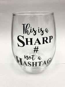 'This is a Sharp # Not a Hashtag' Wine Glass [product type] Luscombe Music - Luscombe Music