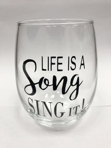 'Life is a Song Sing It!' Wine Glass [product type] Luscombe Music - Luscombe Music
