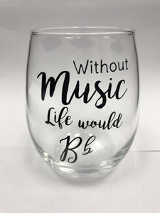 'Without Music Life Would B-Flat' Wine Glass [product type] Luscombe Music - Luscombe Music