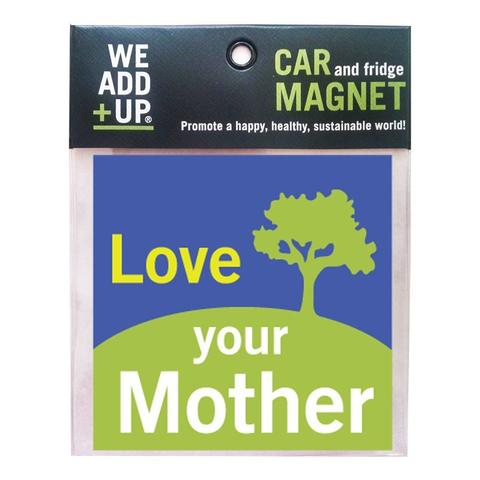 LOVE YOUR MOTHER MAGNET - SimplyGinger