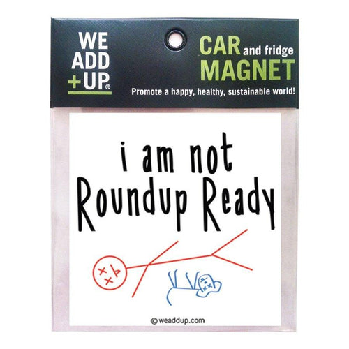 NOT ROUNDUP READY MAGNET - SimplyGinger