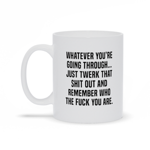 TWERK IT OUT Mug