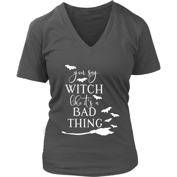 You Say Witch Like it's a Bad Thing VNeck