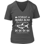 Forget Mama Bear, Mama Shark VNeck