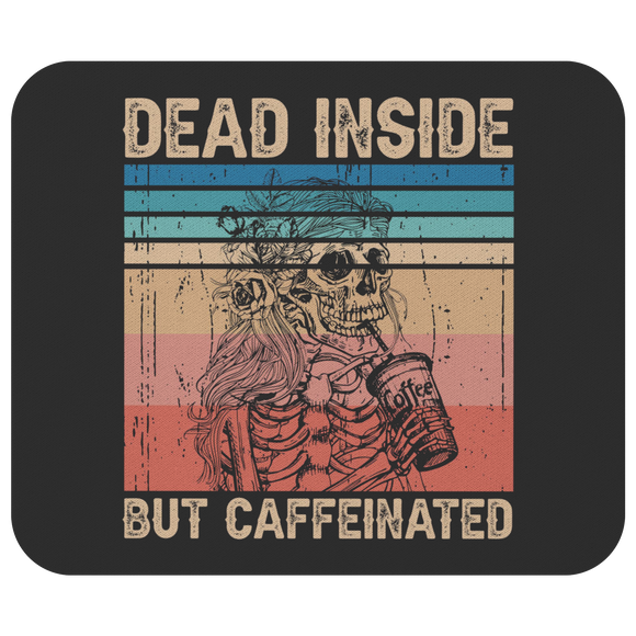 Dead Inside but Caffeinated