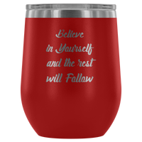 Believe in  Yourself Tumbler