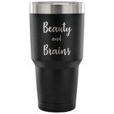 Beauty & Brains Tumbler