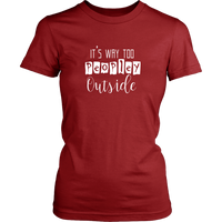 It's Way Too Peopley Outside TShirt