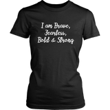 Brave, Fearless, Bold & Strong TShirt