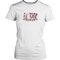 Be Mine/Wine TShirt