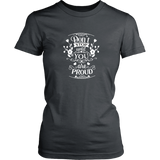 Don't Stop Until You Are Proud TShirt