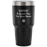 Coffee, Liquid Hug Tumbler