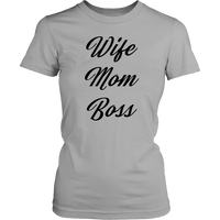 Wife Mom Boss T-Shirt