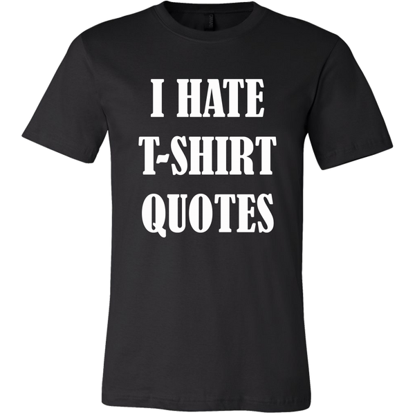 Hate Quotes T-Shirt