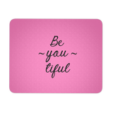 Be-you-tiful Mousepad