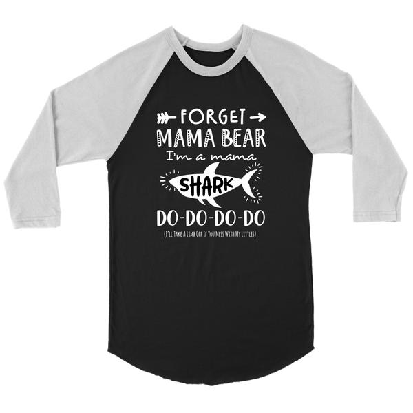 Forget Mama Bear, Mama Shark Raglan