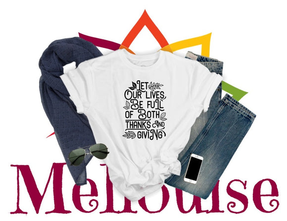 Let our Lives be Full TShirt