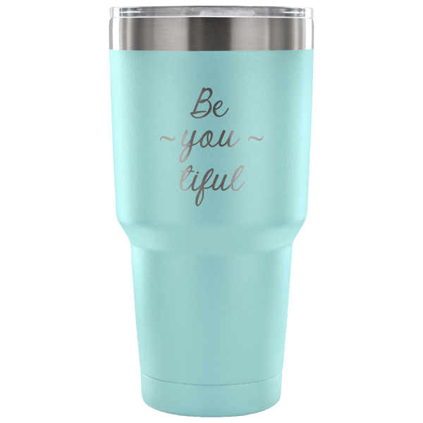 Be-you-tiful Tumbler