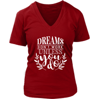 Dreams Don't Work Unless You Do VNeck