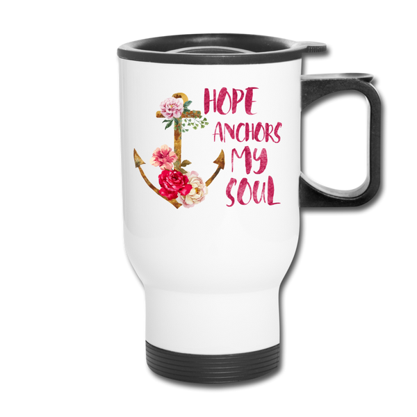Hope Anchors My Soul Travel Mug - white