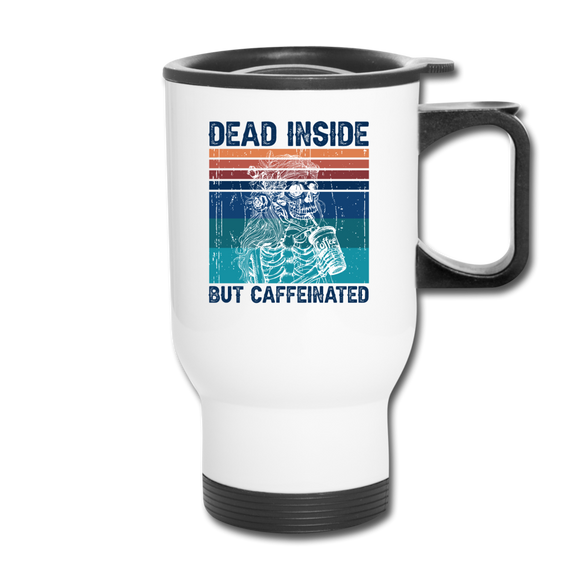Dead Inside but Caffeinated - white