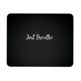 Just Breathe Mousepad
