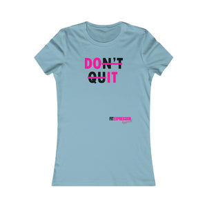 DON'T QUIT FAVOURITE TEE