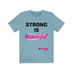 STRONG IS BEAUTIFUL UNISEX JERSEY TEE