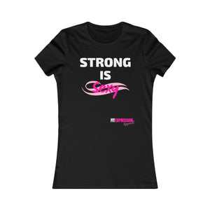 STRONG IS SEXY FAVOURITE TEE