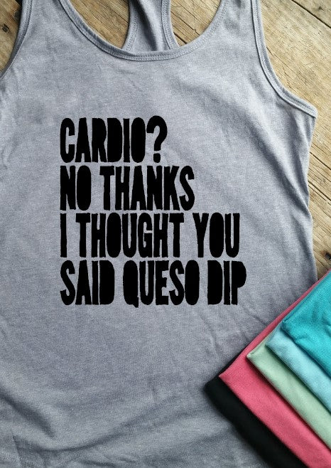 Thought You Said Queso Dip Racerback Tank - Vintage Outcast