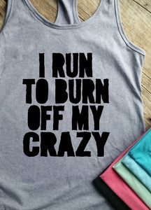 I Run to Burn Off My Crazy Racerback Tank - Vintage Outcast