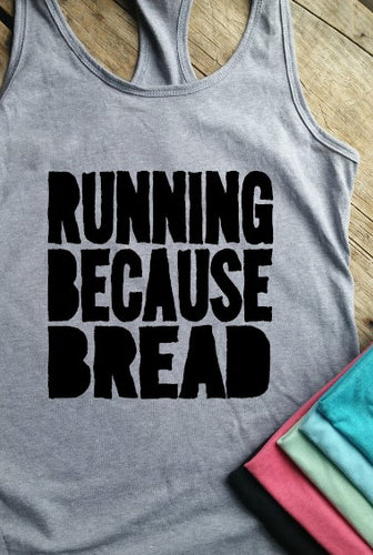 Running Because Bread Racerback Tank - Vintage Outcast