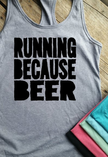 Running Because Beer Racerback Tank - Vintage Outcast