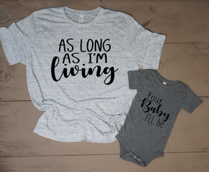 As Long As I'm Living, Your Baby I'll Be Mommy and Me Set - Vintage Outcast