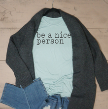 Be a Nice Person - Vintage Outcast