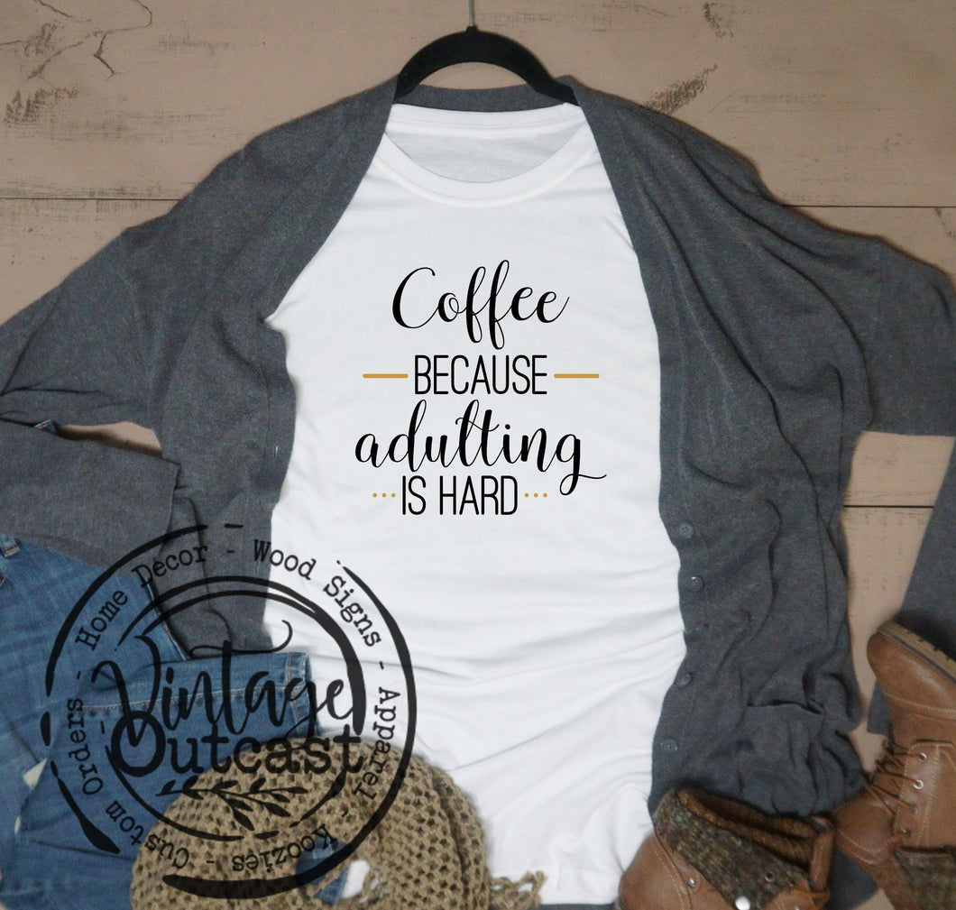Coffee Because Adulting is Hard - Vintage Outcast